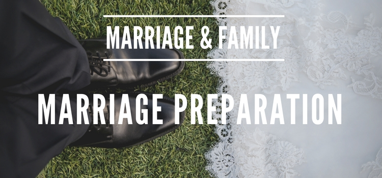 Marriage & Family - Marriage Preparation